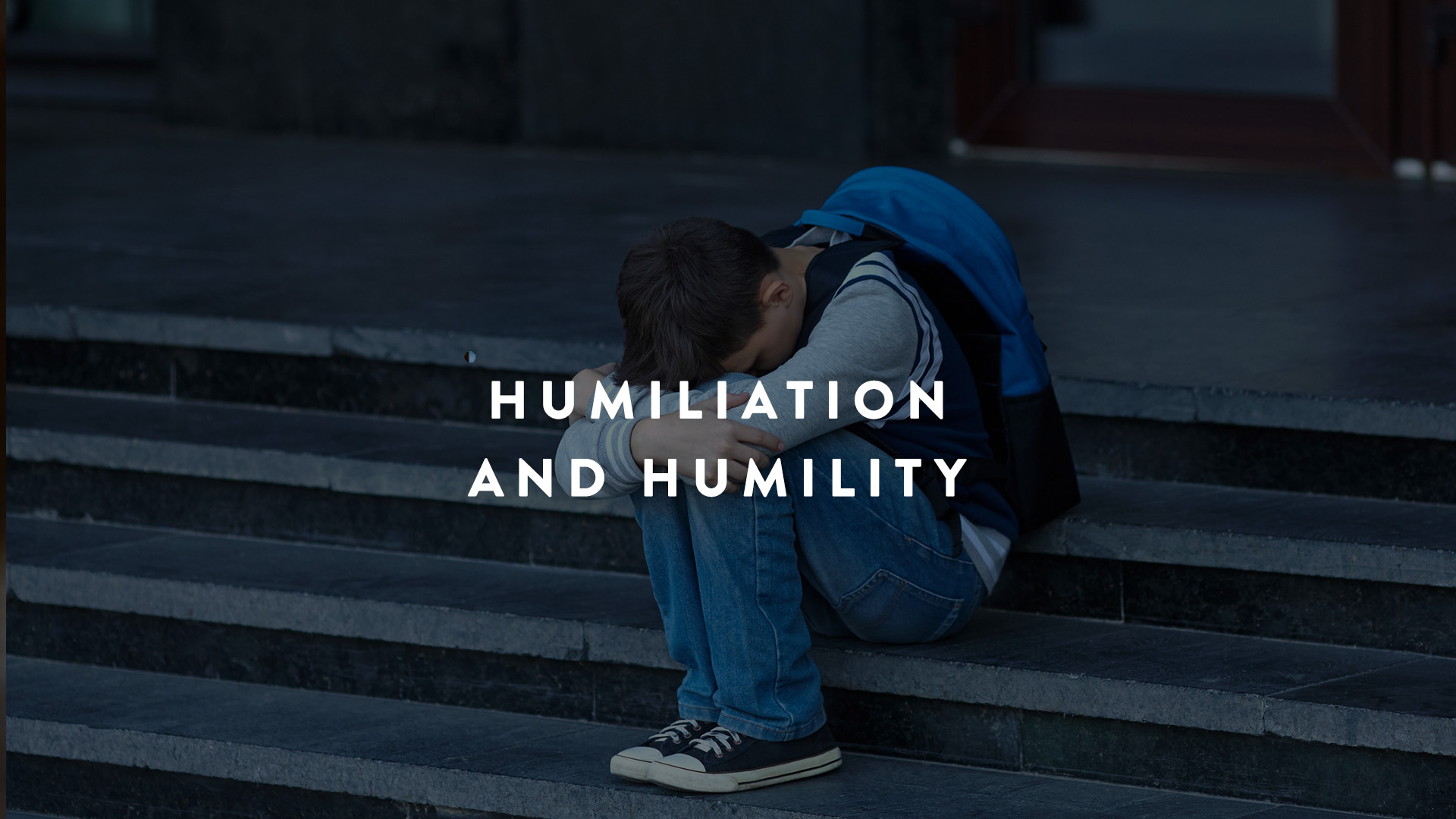 Humiliation and humility