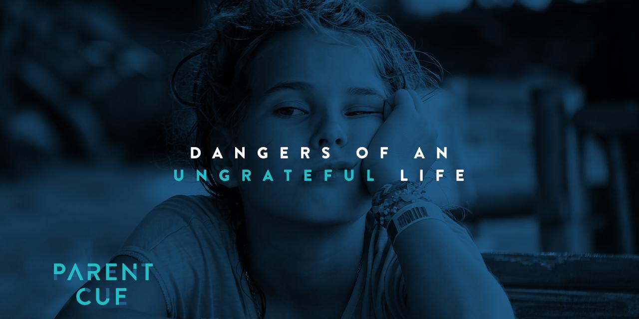 Dangers of an Ungrateful Life
