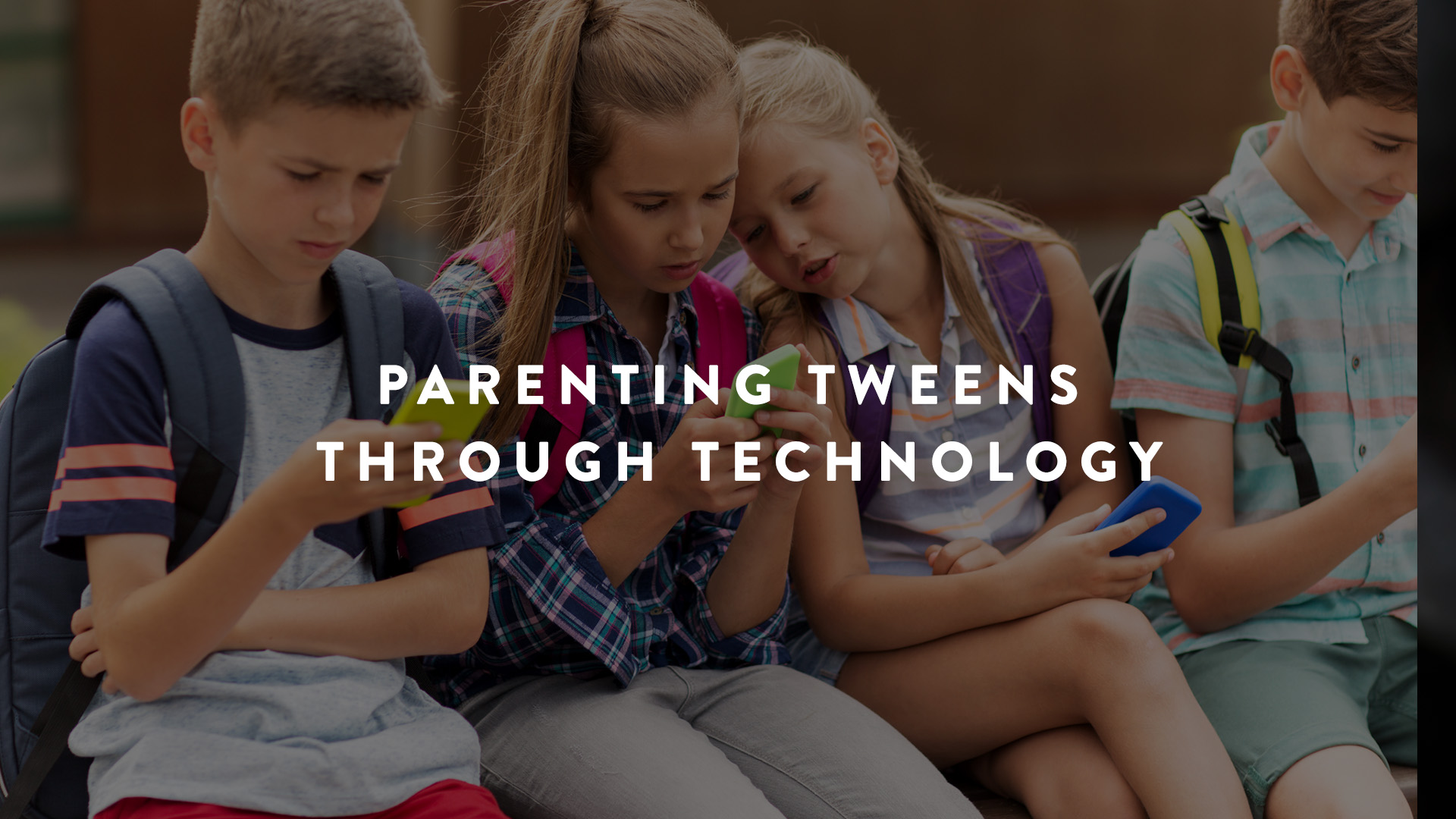 Parenting Tweens through technology