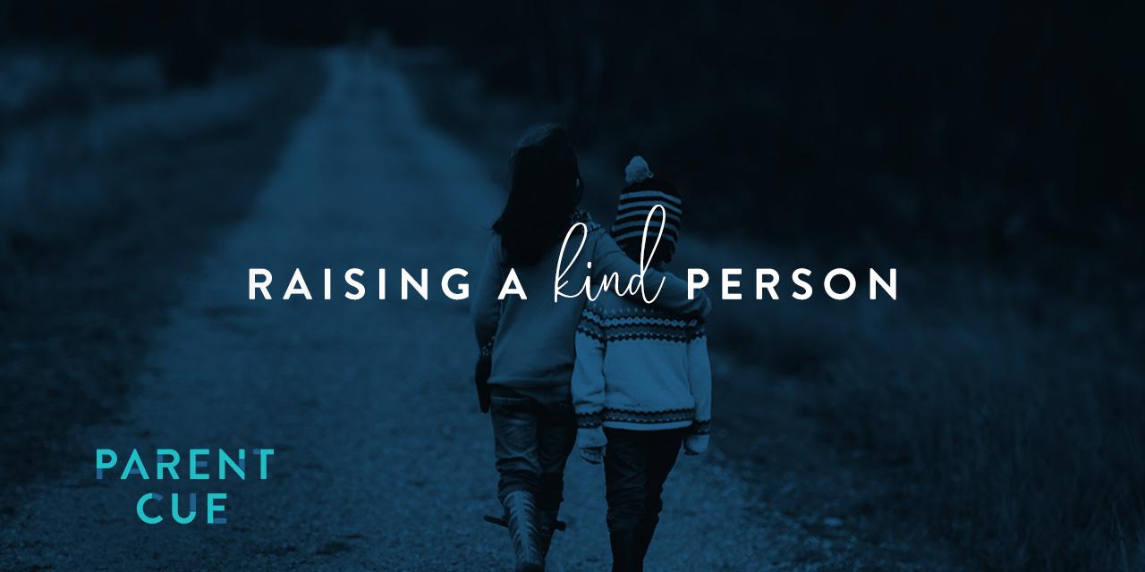 Raising A Kind Person