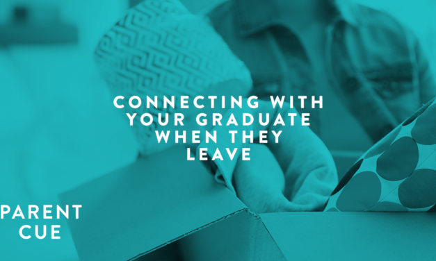 Connecting with Your Graduate When They Leave for College