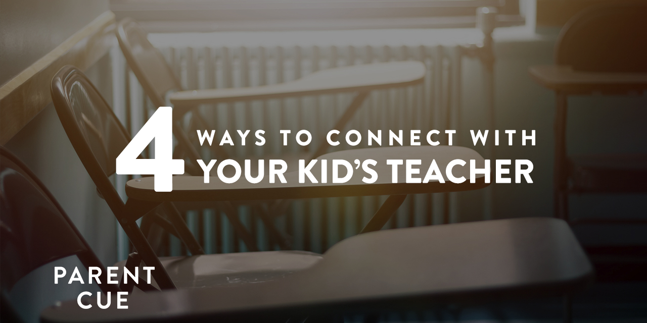 4 Ways to Connect with Your Kid's Teacher