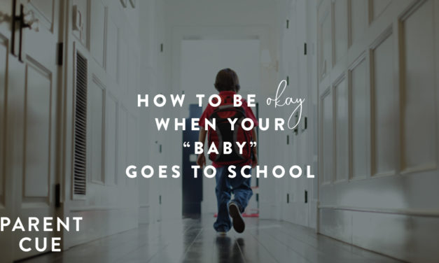 "How to Be Okay When Your ""Baby"" Goes to School"