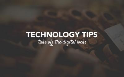 Technology Tips: Take off the Digital Locks