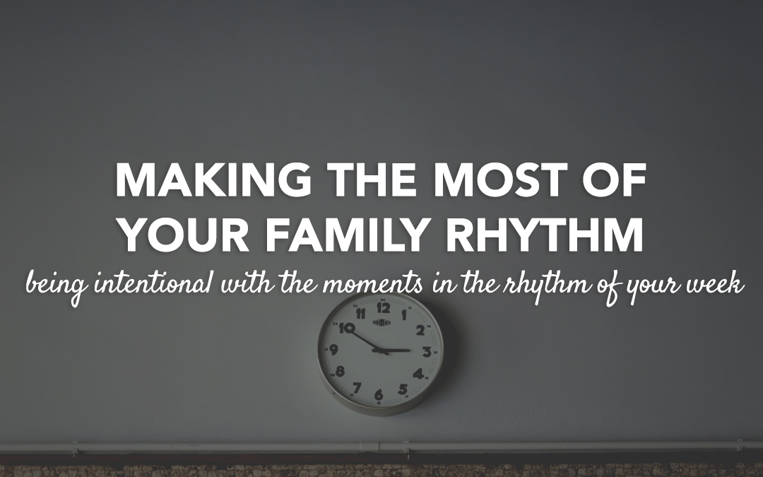 PCL 18: Making the Most of Your Family Rhythm