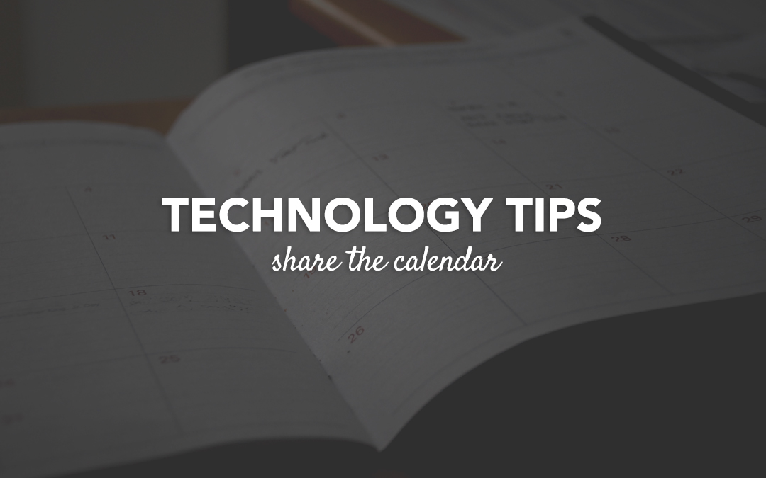 Technology Tip: Share the Calendar