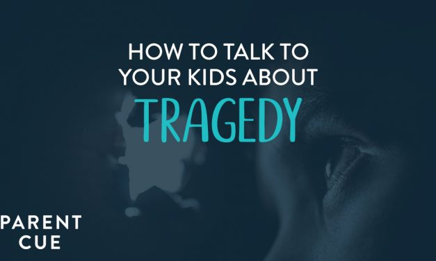 How to Talk to Your Kids About Tragedy