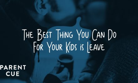 The Best Thing You Can Do For Your Kids is Leave