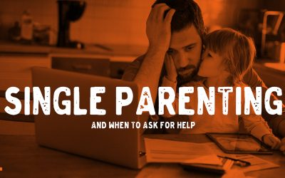 Single Parenting and Knowing When to Ask for Help