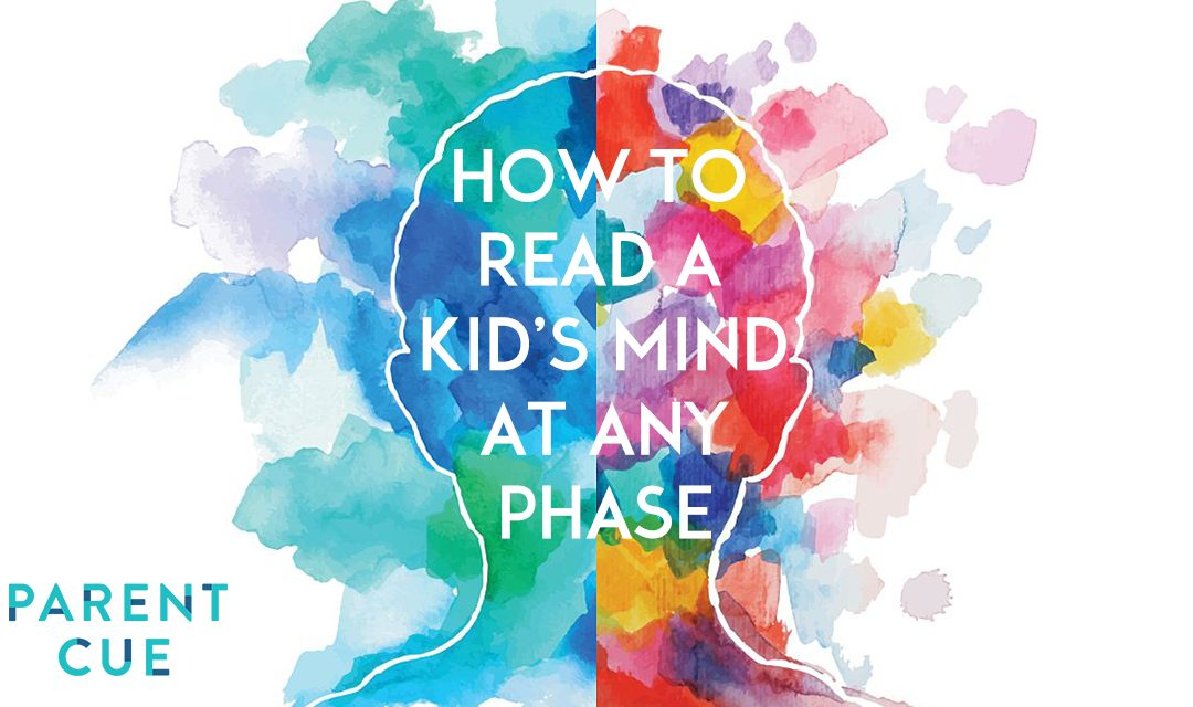 How to Read a Kid's Mind at Any Phase