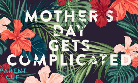 When Mother's Day Gets Complicated