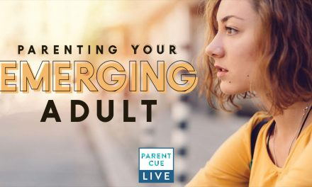 PCL 33: Parenting Your Emerging Adult