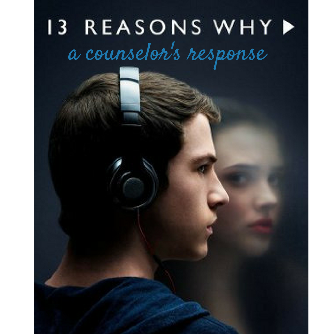 13 Reasons Why - A Counselor's Response