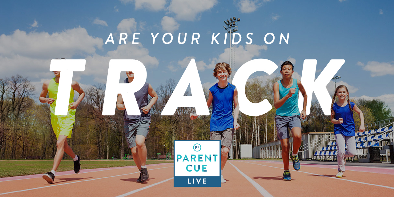 PCL 35: Are Your Kids on Track?