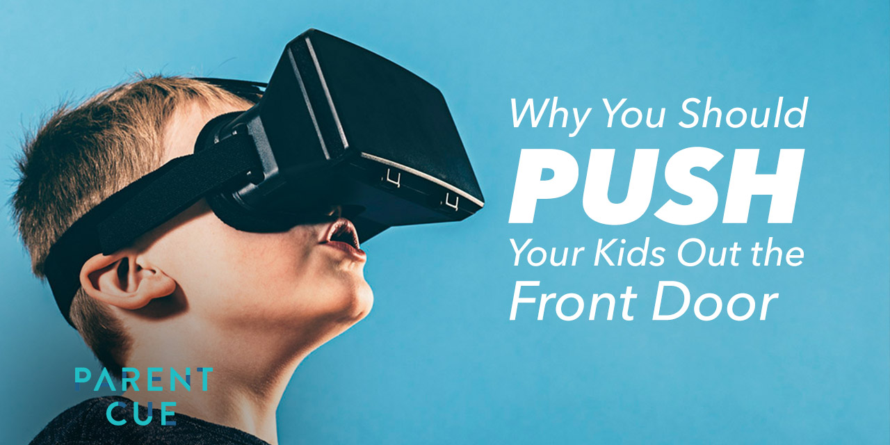Why You Should Push Your Kids Out the Front Door