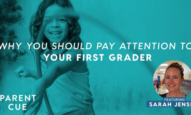 Why You Should Pay Attention to Your First Grader