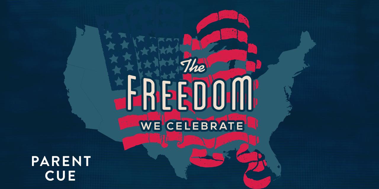 The Freedom We Celebrate