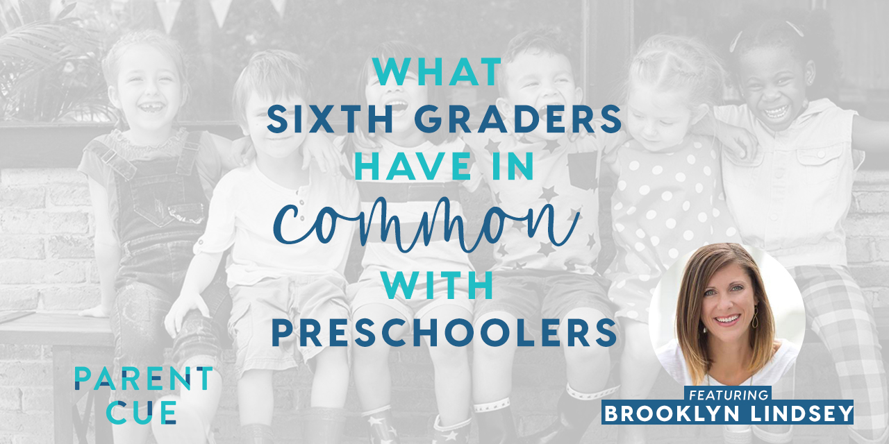 How Sixth Graders are Like Preschoolers