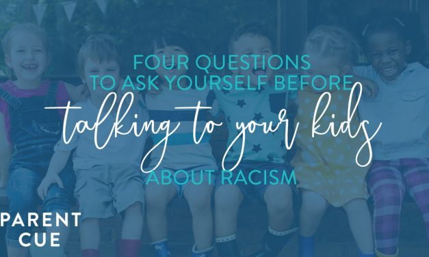Four Questions to Ask Yourself Before Talking to Your Kids About Racism