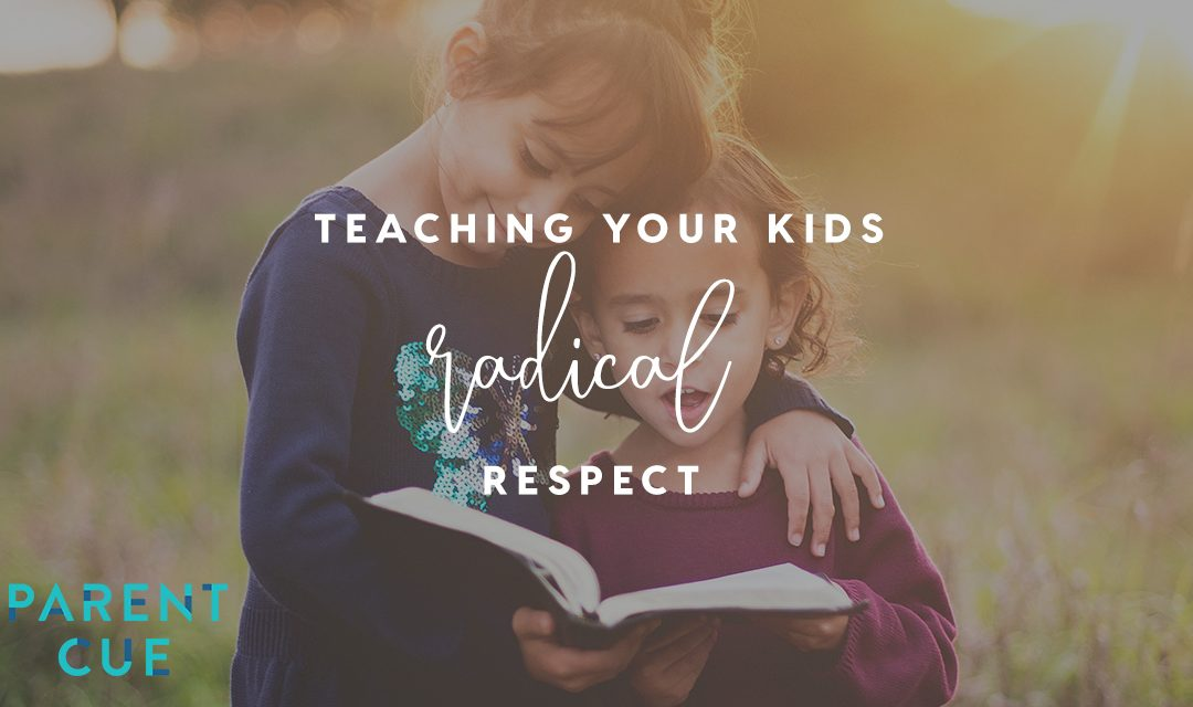 Teaching Your Kids Radical Respect
