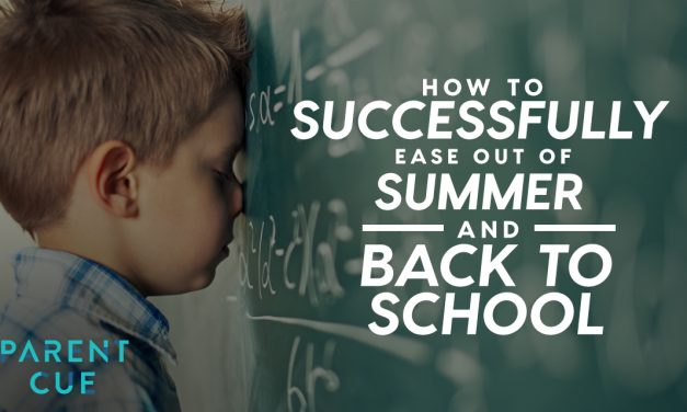 How to Successfully Ease Out of Summer and Back to School