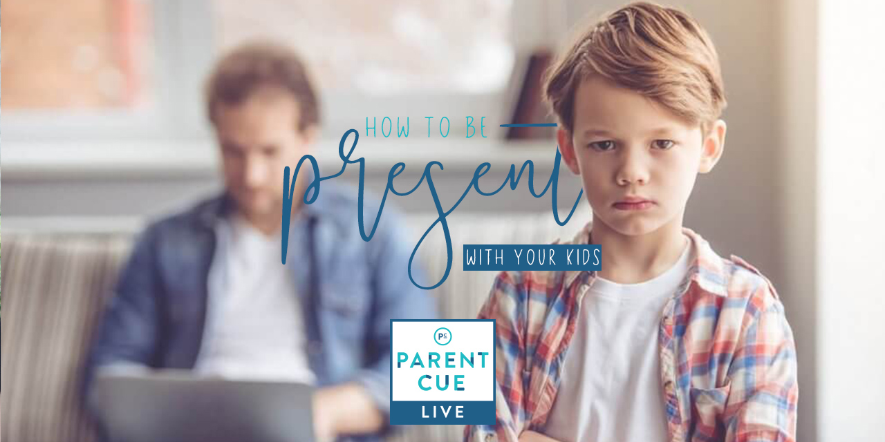 How to Be More Present with Your Kids