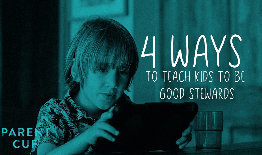 4 Ways to Teach Kids to Be Good Stewards