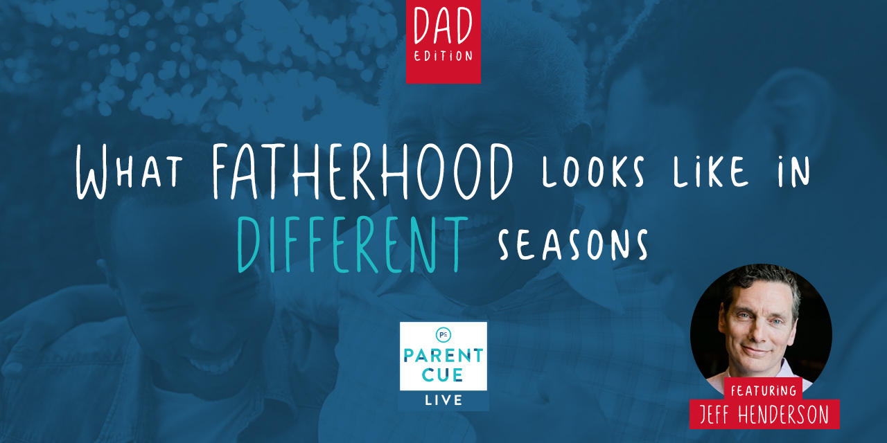 PCL 43 [Dad Edition]: What Fatherhood Looks Like In Different Seasons