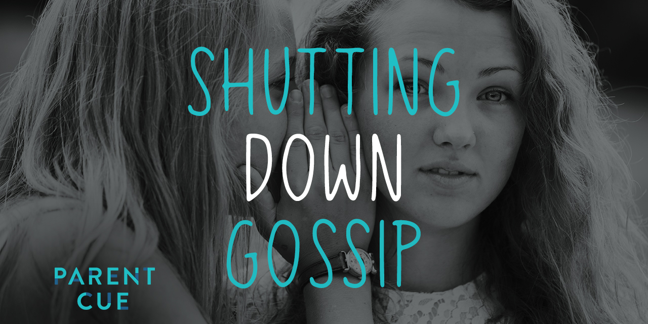 Shutting Down Gossip and Building Character