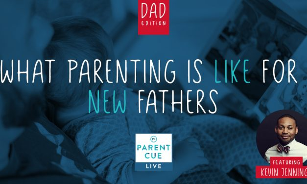 PCL 46 [Dad Edition]: What Parenting Is Like For New Fathers