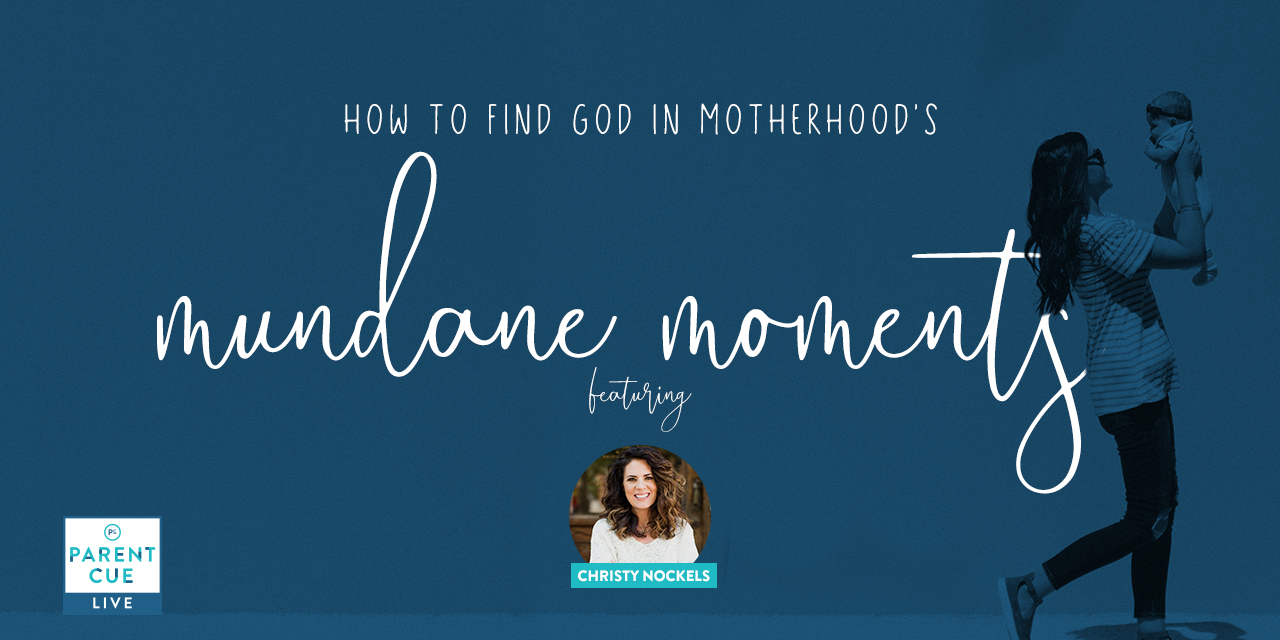 PCL 45: How To Find God In Motherhood's Mundane Moments
