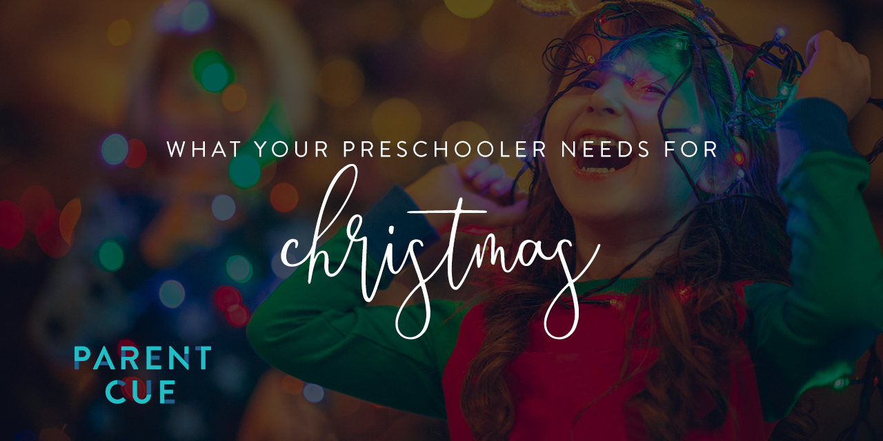 What Your Preschooler Really Needs for Christmas
