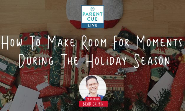 PCL 51: How To Make Room For Moments During The Holiday Season