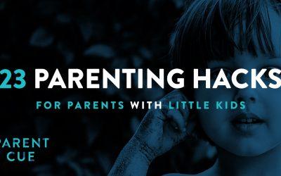 23 Parenting Hacks for Parents with Little Kids