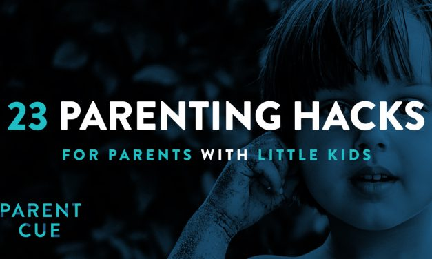 23 Parenting Hacks for Parents with Little Kids