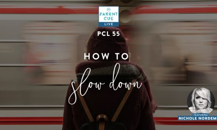 PCL 55: How To Slow Down