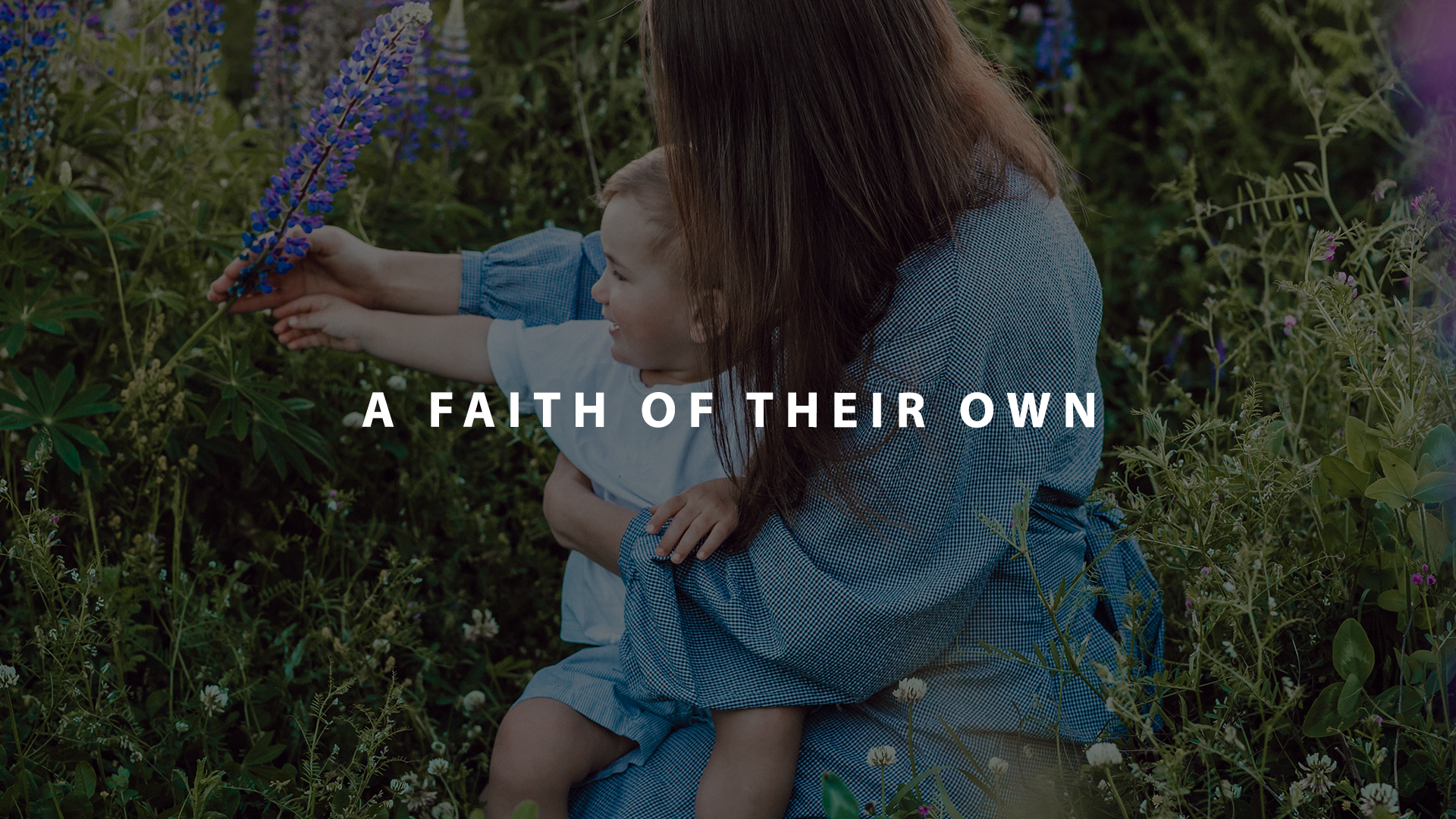 A faith of their own | Parent Cue Blog
