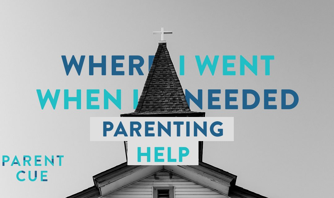 Where I Went When I Needed Parenting Help