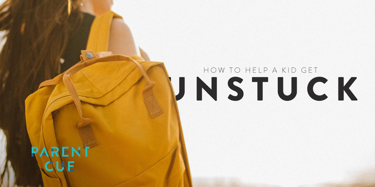 How to Help A Kid Get Unstuck