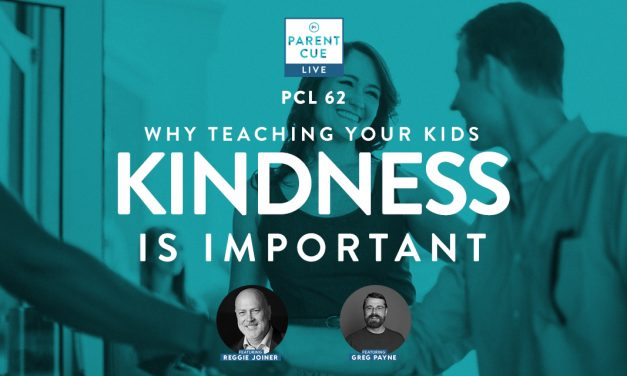 PCL 62: Why Teaching Your Kids Kindness Is Important