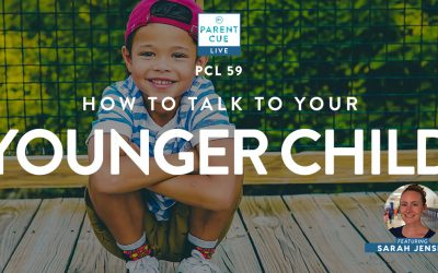 PCL 59: How To Talk To Your Younger Child