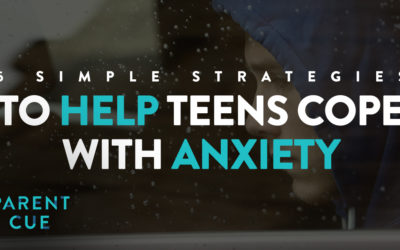 5 Simple Strategies to Help Teens Cope with Anxiety