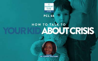 PCL 66: How to Talk To Your Kid About Crisis
