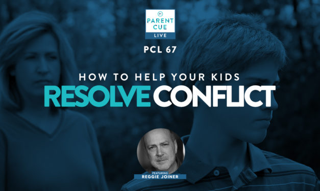 PCL 67: How to Help Your Kids Resolve Conflict