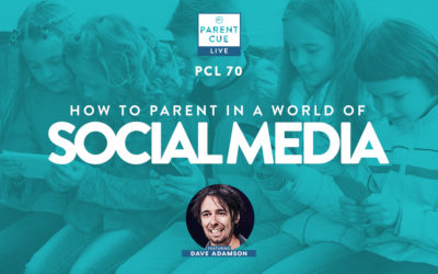 PCL 70: How to Parent in a World of Social Media
