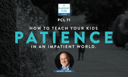 PCL 71: How to Teach Your Kids Patience in an Impatient World
