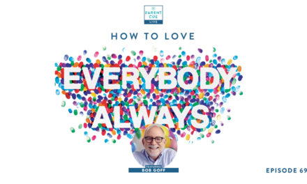 PCL 69: How To Love Everybody Always