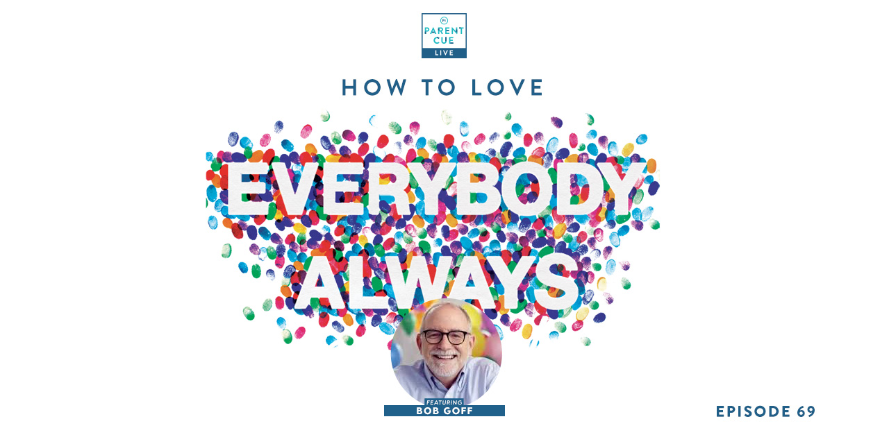 Pcl 69 How To Love Everybody Always Parent Cue