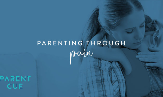 Parenting Through Pain