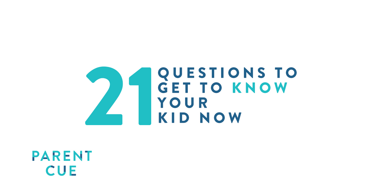 21 Questions to Get to Know Your Kid Now